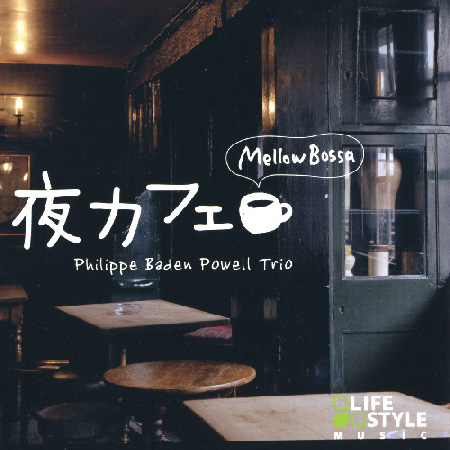 Yoru Cafe Mellow Bossa Philippe Baden Powell